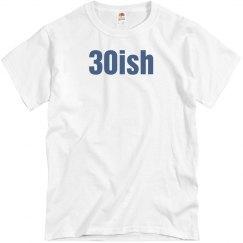 30ish birthday shirt