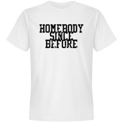 Homebody Since Before