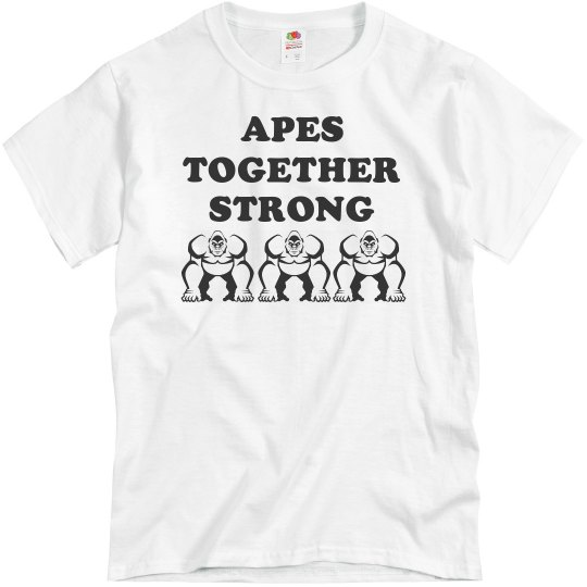 Apes Together Strong Shirt
