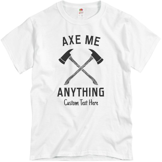 Axe Me Anything Funny Axe Throwing