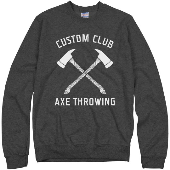 Axe Throwing Club Custom Sweatshirts