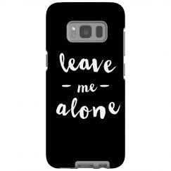 Leave Me Alone Galaxy Case