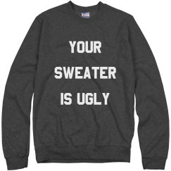 Funny Your Sweater Is Ugly