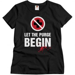 Let The Purge Begin Ladies Shirt