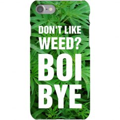 Funny 420 Don't Like Weed? Boi Bye