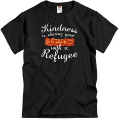 Kindness is sharing with a refugee - Bacon