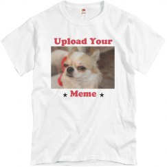 Upload Your Meme Custom Tee