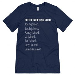 Custom Funny 2020 Office Meeting Tee
