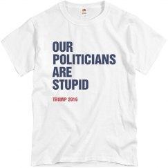 Politicians Are Stupid