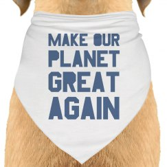Make our planet great again blue dog bandana.