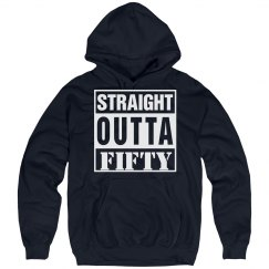 Straight outta fifty shirt