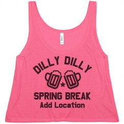 Spring Break Dilly Dilly