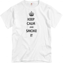 KEEP CALM AND SMOKE IT