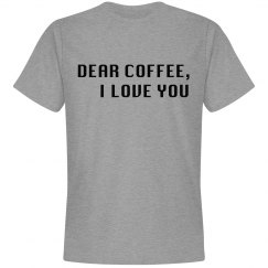 Dear Coffee Shirt