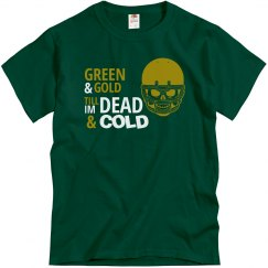 Green/Gold Till Dead/Cold