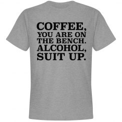 Coffee, You Are On The Bench.