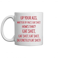 Up Your Ass Mug