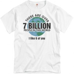 There Are Over 7 Billion Ppl...