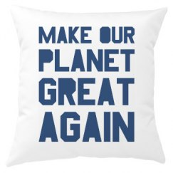 Make our planet great again blue pillow.