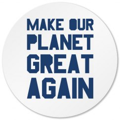Make our planet great again blue circle coaster.