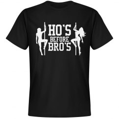 Ho's Before Bro's T-Shirt