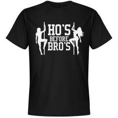 Ho's Before Bro's T-Shirt
