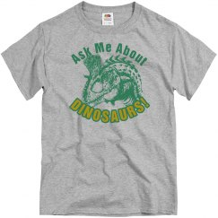 Ask Me About Dinosaurs