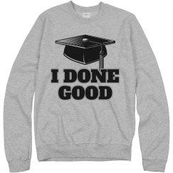 I Done Good Graduation