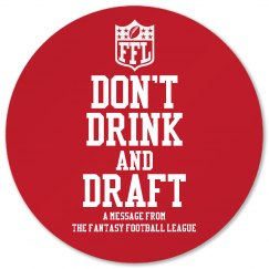 Don't Drink and Draft FFL