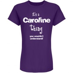 It's a caroline thing you wouldn't understand