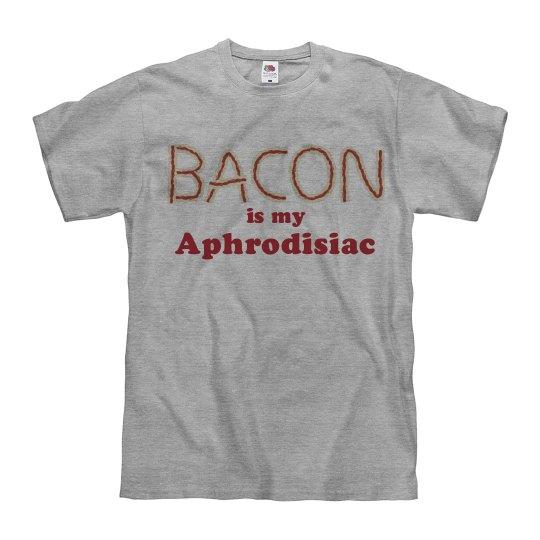 Bacon Is My Aphrodisiac