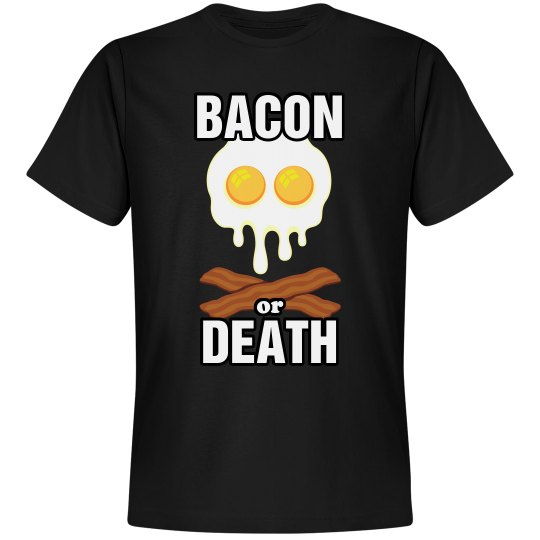 Bacon or Death