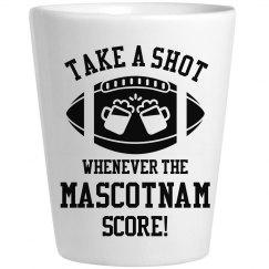 Take A Shot Whenever Mascotnam Score