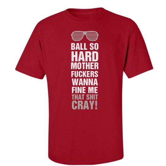 Ball So Hard Cray