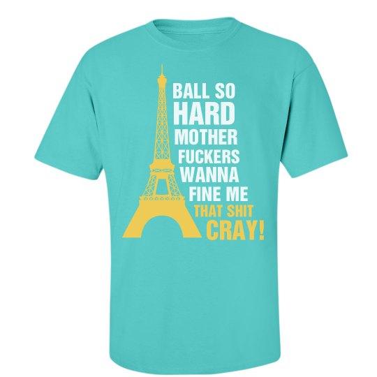 Ball So Hard in Paris