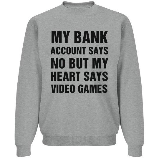 Bank Account Says No Heart Says Yes