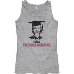 Adios Bitchachos Graduate