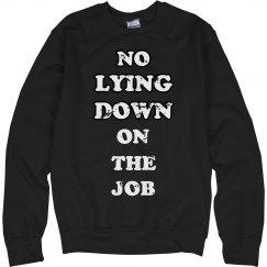 No Lying down on the job