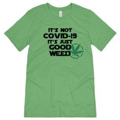 Don't Mind the Cough It's Good Weed Tee