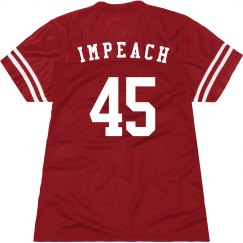 Political Impeach President Trump · Political Impeach President Trump.   34.97. Ladies Relaxed Fit Mesh Football Jersey · Funny Impeach The 45th  President a95dace6f