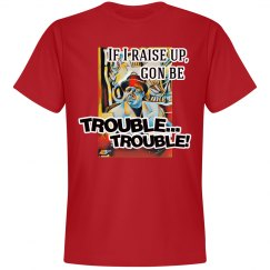 Trouble, Trouble
