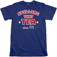 Spilling That Tea Funny July 4th Shirt