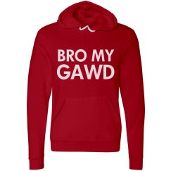 Bro My Gawd Hoodie