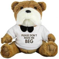 Please Don't Make Me Beg