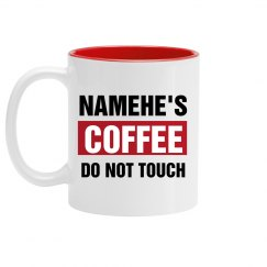 Namehe's Coffee Do Not Touch