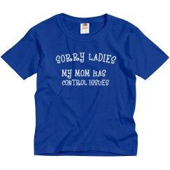 Sorry Ladies My Mom Has..