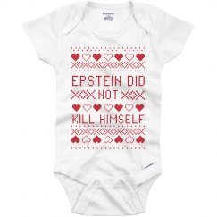 Epstein Didn't Kill Himself Ugly Xmas Onesie