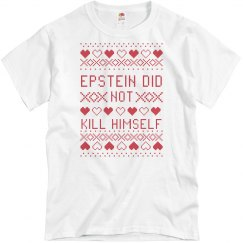 Epstein Did Not Kill Himself Ugly Graphic Tee