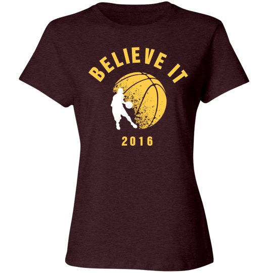Believe It 2016 Shirt