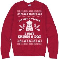 Crush A Lot Nutcracker Ugly Sweater